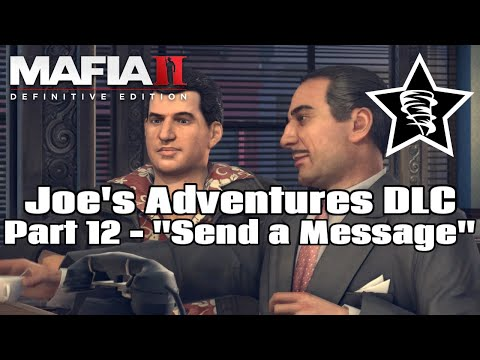 "Mafia II Definitive Edition - Joe's Adventures DLC - Part 12 - ""Send a Message"" |"