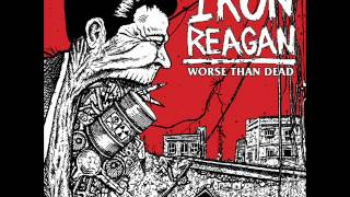 Iron Reagan - Drop The Gun