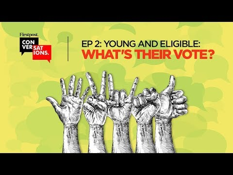 The Indian Millennial and Elections 2019 | Firstpost Conversations Episode 2