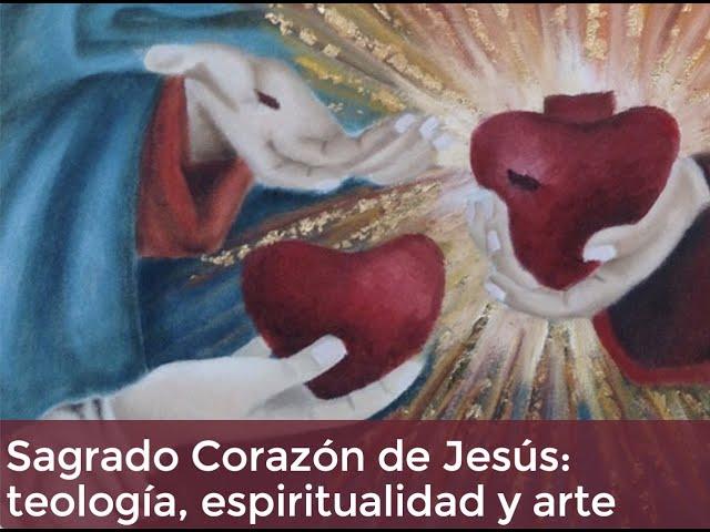Sagrado Corazón de Jesús: Teología, espiritualidad y arte