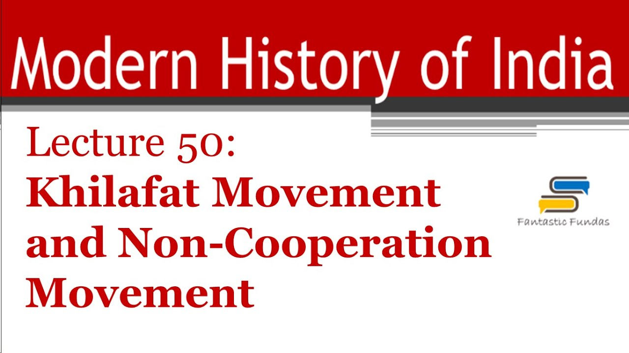 Lec 50-Khilafat Movement,Non-Cooperation Movement with ...