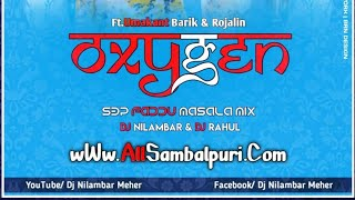 OXYGEN  (SAMBALPURI FAADU REMIX ) Ft.Umakant & Rojalin DJ RAHUL EXCLUSIVE& DJ NILAMBAR Mp3 Song Download