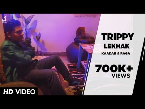TRIPPY LEKHAK | KAADAR & RAGA | OFFICIAL MUSIC VIDEO | 2017