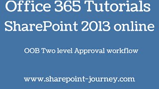 SharePoint 2013: OOB Two level approval workflow   SharePoint-Journey.com