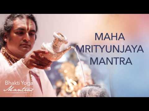 Maha Mrityunjaya Mantra   Bhakti Yoga Mantras