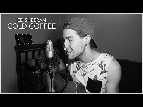Ed Sheeran - Cold Coffee | COVER