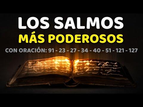 los-salmos-más-poderosos-91,-23,-27,-34,-40,-51,-121,-127-con-oración-poderosa-biblia-hablada