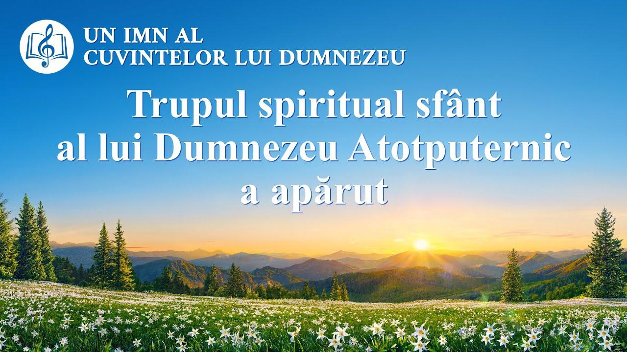 """Cantari crestine 2020 """"Trupul spiritual sfânt al lui Dumnezeu Atotputernic a apărut"""""""