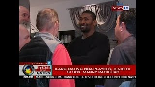 Ilang dating NBA players, binisita si Sen. Manny Pacquiao