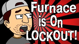My Furnace is on Lockout!