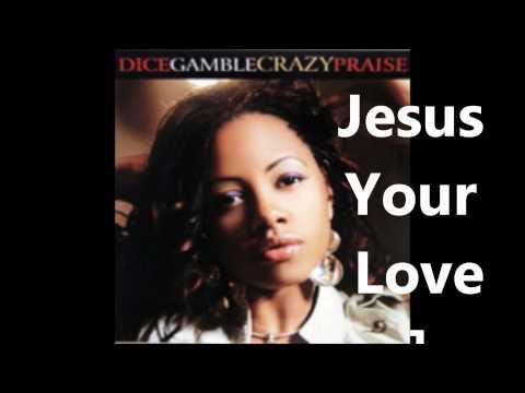 Dice Gamble - Jesus Your Love - Song (Crazy Praise 2007)