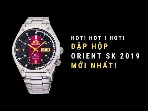 [HOT] ĐẬP HỘP ORIENT SK 2019 MỚI NHẤT!