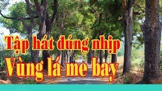 Tập hát đúng nhịp Vùng lá me bay