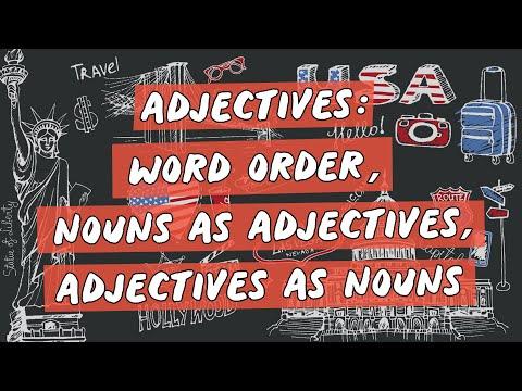 Adjectives: Word Order, Nouns as Adjectives, Adjectives as Nouns - Brasil Escola