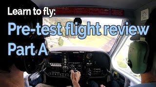 RECREATIONAL PILOT CERTIFICATE:  Flying Lesson #19 -  Comprehensive Flight Review | Part A