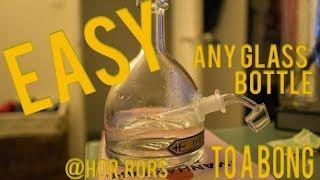 Turn a glass bottle into a bong ~ DIY