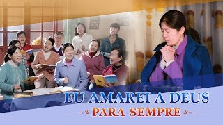 """Melhor música gospel """"Eu amarei a Deus para sempre"""" 【MV】"""