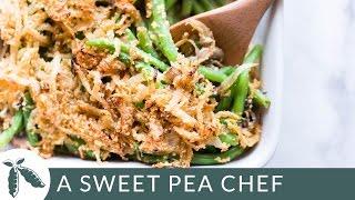 Healthy Green Bean Casserole - Make it Healthy | A Sweet Pea Chef