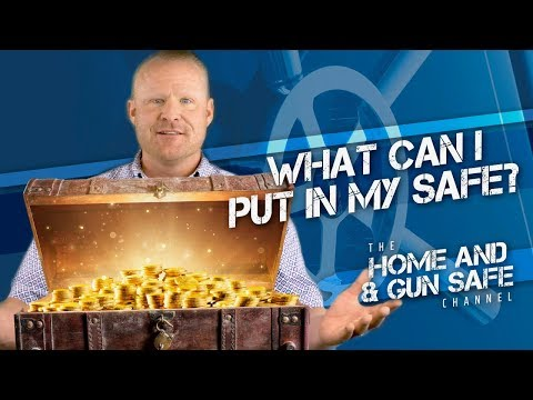 What Can I Put in My Safe?