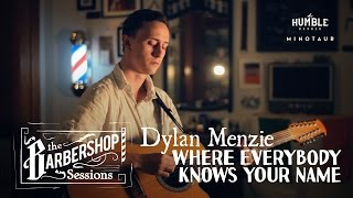 Dylan Menzie - Where Everybody Knows Your Name // The Barbershop Sessions