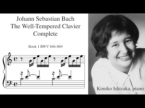 Well-Tempered Clavier (J.S. Bach), Book 1, Kimiko Ishizaka, piano
