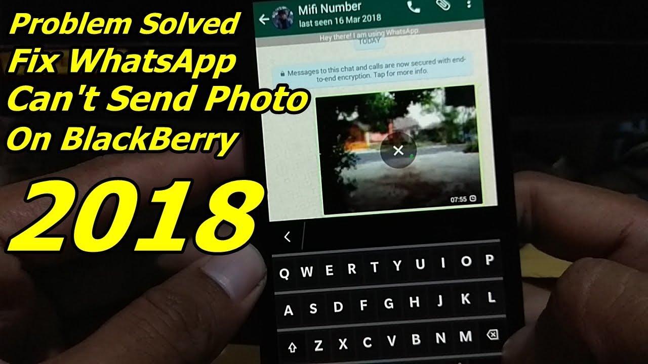 Fix WhatsApp can't send photo on BlackBerry 2018