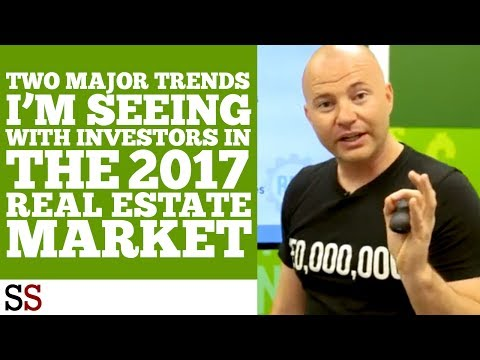 Two Major Trends I'm Seeing with Investors in the 2017 Real Estate Market