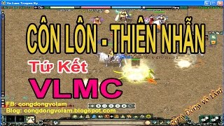 Tứ Kết VLMC Côn Lôn-Thiên Nhẫn cục diện thay đổi