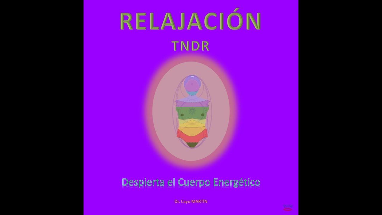 Relajación - DESPIERTA el Cuerpo Energético