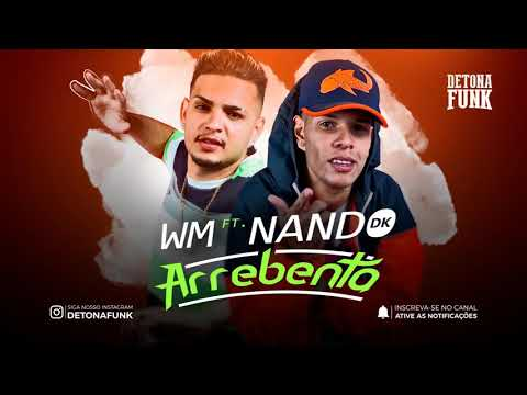Mc WM E Mc Nando DK-Arrebenta(Willian Divulga Funk 2017)