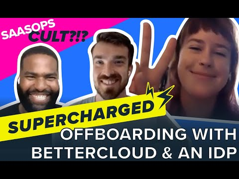 The SaaSOps Show: Supercharged Offboarding with BetterCloud & an IDP