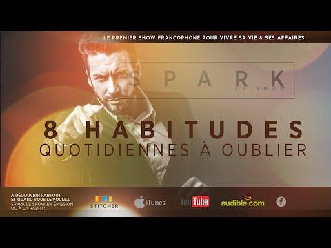 8 HABITUDES QUOTIDIENNES À OUBLIER POUR RÉUSSIR | SPARK LE SHOW   Franck Nicolas
