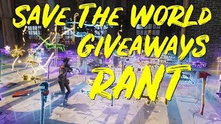 Fortnite STW: Giveaways Are Cancerous *Rant*