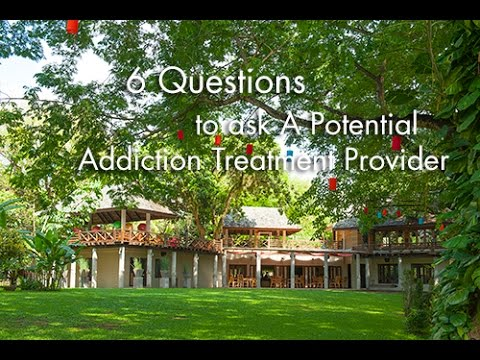 6 Questions to Ask A Potential Addiction Treatment Provider