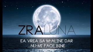 ZRA - Luna [ cu Bogdan P. ]