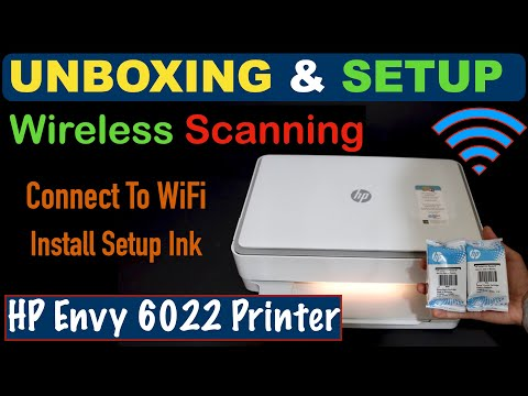 HP Envy 6022 Unboxing, Wireless SetUp & Scanning, Install Setup Ink, Connect To WiFi !!