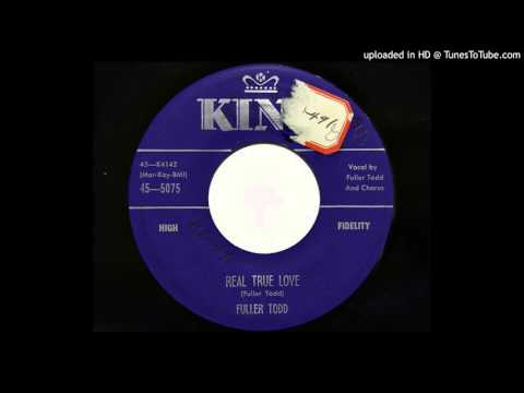 Fuller Todd - Real True Love (King 5075)