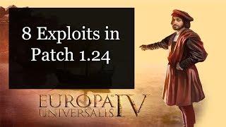 [EU4] 8 Exploits in Patch 1.24
