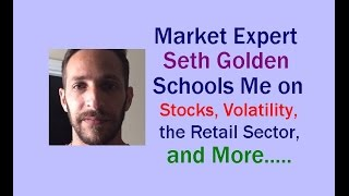 Stock trading tips revealed with market expert Seth Golden! // volatility investing, retail sector