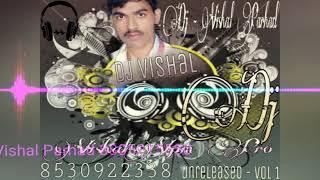 Porino Bajula Sarka Mazya Dilacha Hotoya Bhadka Dj Vishal Parhad 8805015550