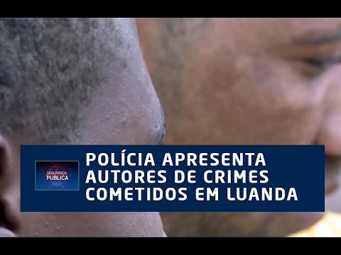 POLÍCIA APRESENTA AUTORES DE CRIMES COMETIDOS EM LUANDA
