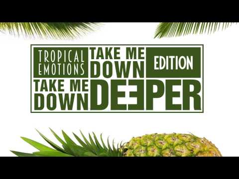 ♪ Take Me Down Deeper - VOL.13 - Tropical Emotions [Deep House/Chill/Tropical Podcast] ♪