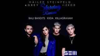 Hailee Steinfeld & Grey- Starving (feat. Zedd) [Bali Bandits Remix]