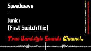 Speedwave - Junior (First Switch Mix)