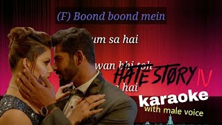 Boond boond mein karaoke with male voice and lyrics (Hate Story IV)