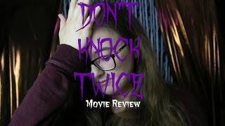 DON'T KNOCK TWICE (Movie Review)