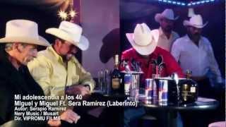 Mi Juventud a los 40 - Miguel y Miguel ft Serapio Ramirez (Laberinto) - VIDEO OFICIAL