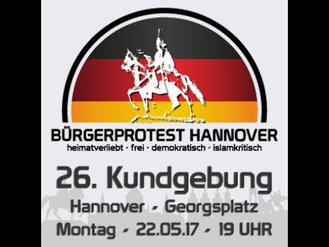 22.05.2017 Bürgerprotest Hannover Demo Spaziergang ehemals HAGIDA PEGIDA Hannover BP 26. Kundgebung