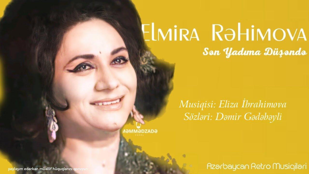 Elmira Rəhimova Sən Yadima Dusəndə Azerbaijanian Retro Music Youtube