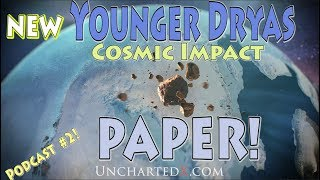 New Younger Dryas Cosmic Impact Paper - reviewed in detail! UnchartedX Podcast #2